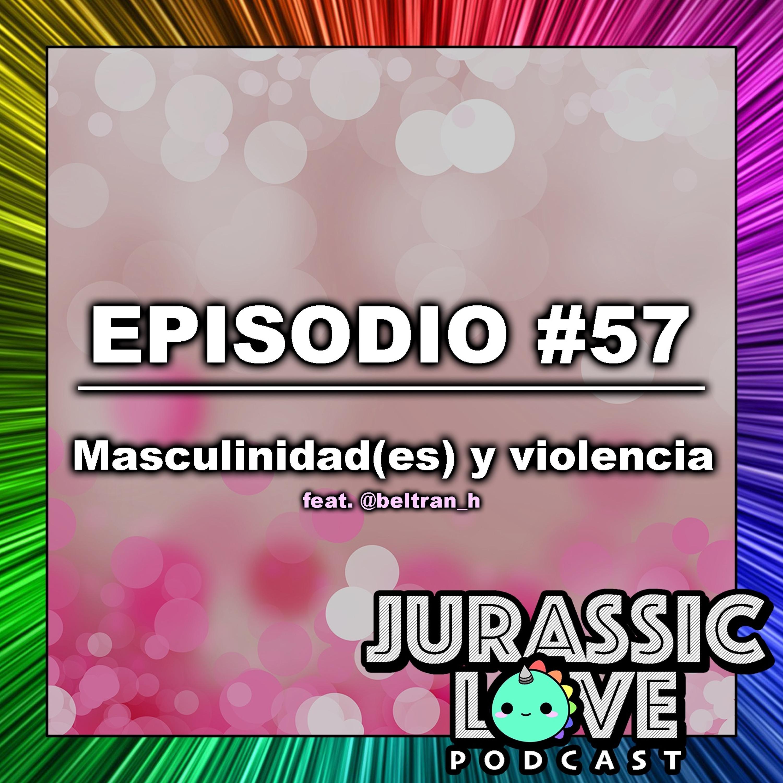 #57 - Masculinidad(es) y violencia