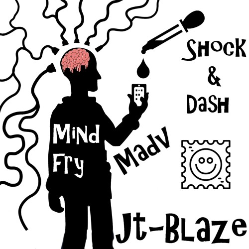 Mind Fry JT-Blaze Feat. (Shock, Dash & Madv)