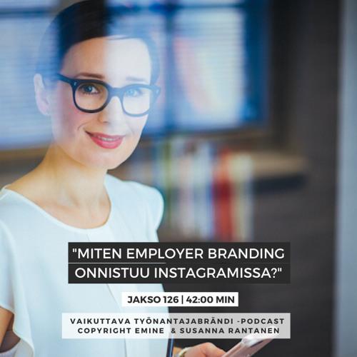 #126 Miten employer branding onnistuu Instagramissa?