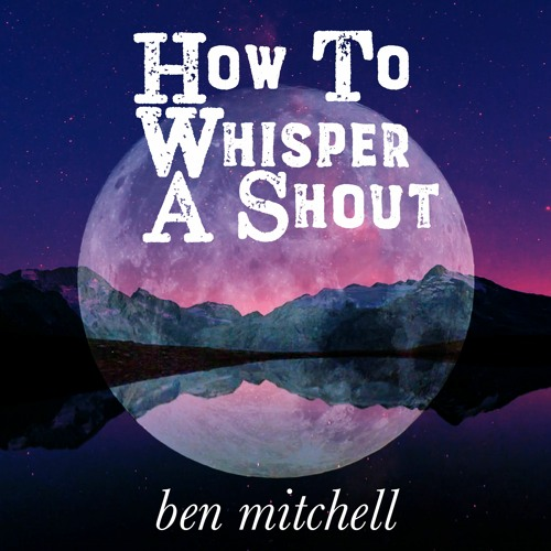 How To Whisper A Shout