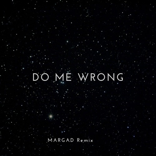 Kid Ink - Do Me Wrong (MARGAD Remix)
