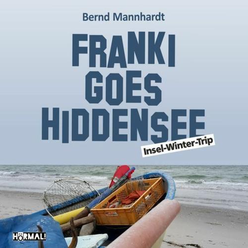 "Hörprobe ""Franki goes Hiddensee. Insel-Winter-Trip. Teil 1"""
