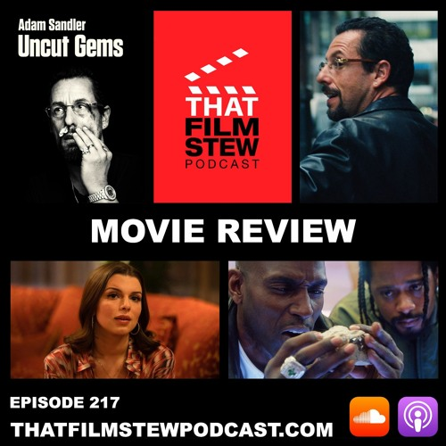 That Film Stew Ep 217 - Uncut Gems (Review)