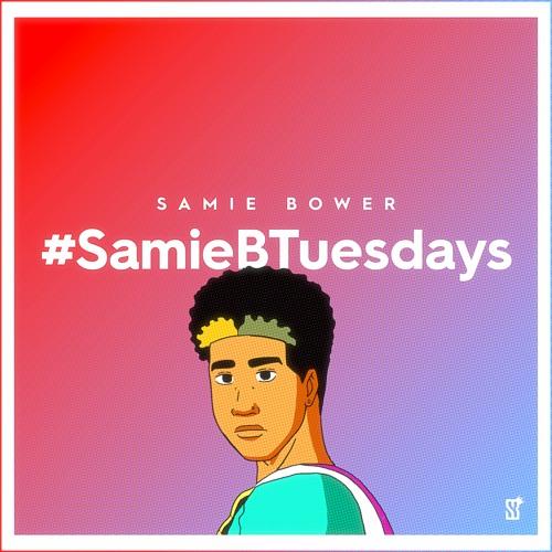 #SamieBTuesdays