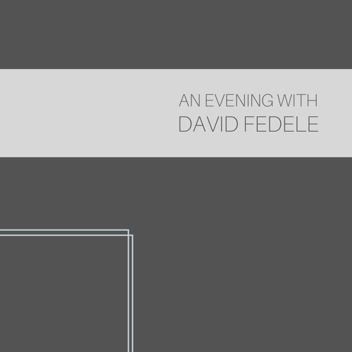 An Evening with David Fedele