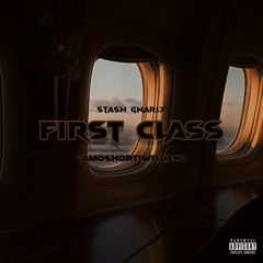 First Class - Feat. Camoshortiwitda40