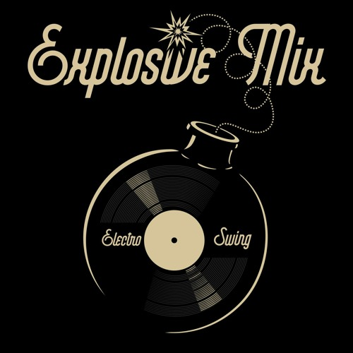 Electro Swing Explosive Mix