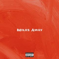MILES AWAY ft. Internet Girl (prod. Sickluv)