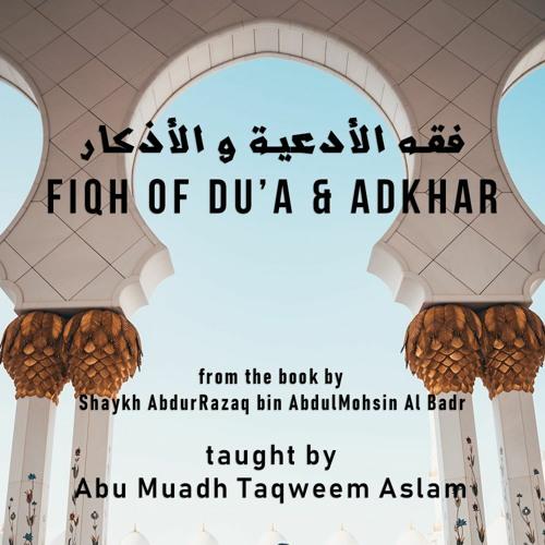 Fiqh of Dua and Adhkar