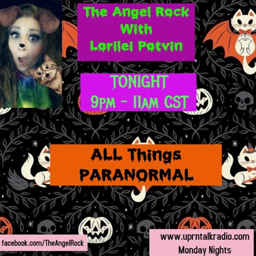 The Angel Rock w/ Lorilei Potvin All Things Paranormal