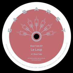 Le Loup Cabaret022 Real Talk EP