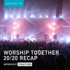 Worship Together 20/20 Recap