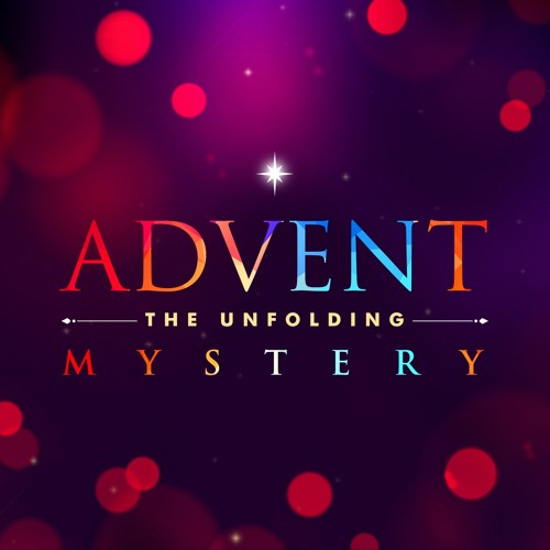 Advent: The Unfolding Mystery