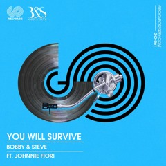 You Will Survive - Bobby & Steve FT - Johnnie Fiori