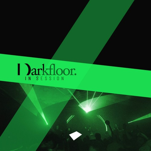 Darkfloor In Session | A Mix Series