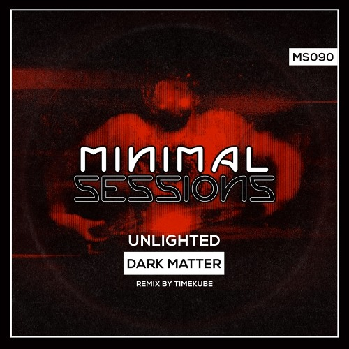 MS090: Unlighted - Dark Matter w/ remix by Timekube