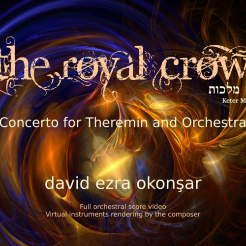 The Royal Crown (Keter Malkhut) Concerto for Theremin and Orchestra
