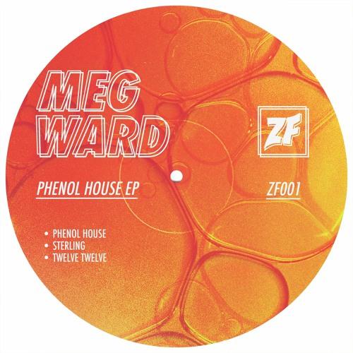 Meg Ward - Phenol House EP [ZF001]