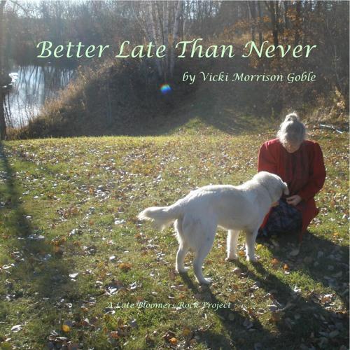 "Album-""Better Late Than Never"""