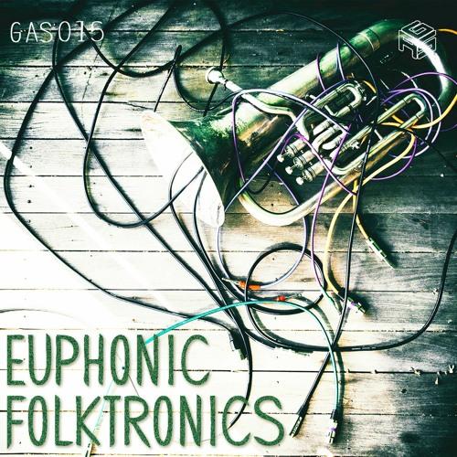 GAS015 Euphonic Folktronics