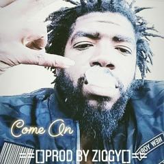 Come On(10yrzLata) (prod by Ziggy)
