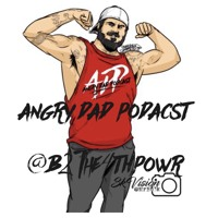 New Angry Dad Podcast episode 311 Motivation F! B2the4thpower