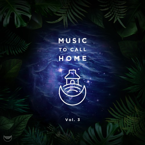 Music To Call Home Vol. 3