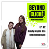 Download Beyond Cliché Ep. 02: Beauty Beyond Size with Pushtiie Shakti Mp3