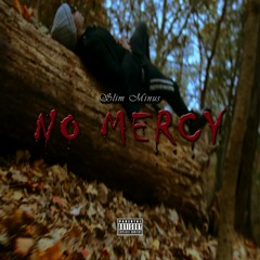 Slim Minus_No Mercy