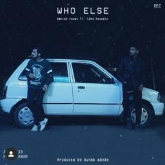 who else | Danish Roomi ft. Taha hussain
