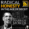 Radical Honesty in the Age of Deceit with Warren Mosler