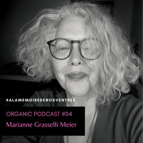 Episode #04 - Marianne Grasselli Mei