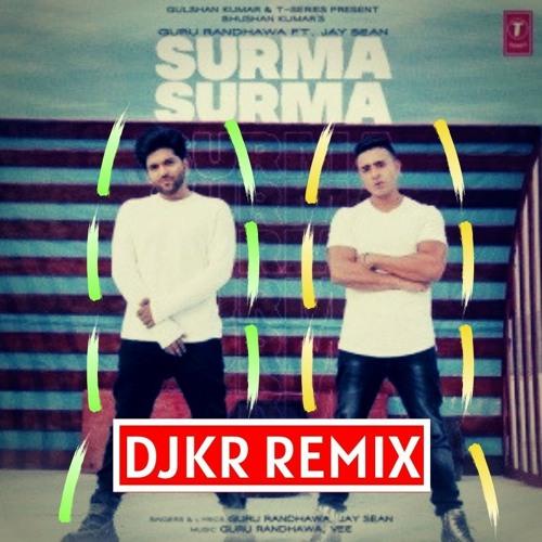 Guru Randhawa - Surma Surma (DJKR Remix)   FREE DOWNLOAD