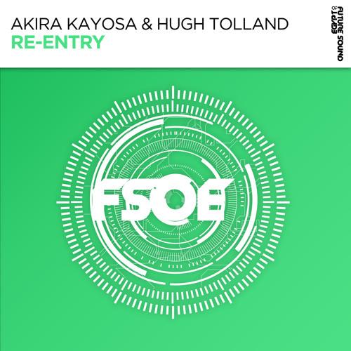 Akira Kayosa & Hugh Tolland - Re-Entry [FSOE]