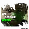 Drizel pro - we smoke weed (Hotkid ozana cover) m.m by spazemix