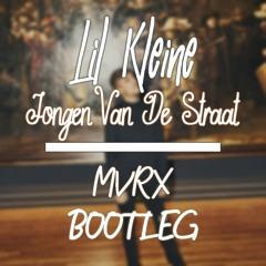 Lil Kleine - Jongen Van De Straat (MVRX BOOTLEG)