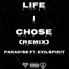 LIFE I CHOSE - Parad!se Ft. EvilSpirit [Parad!se Remix]