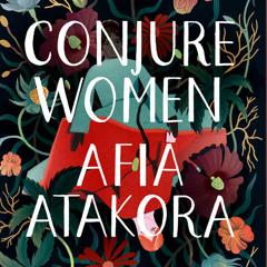 Conjure Women, By Afia Atakora, Read by Adenrele Ojo