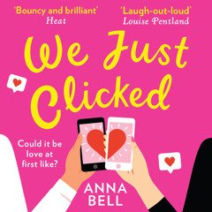 We Just Clicked, By Anna Bell, Read by Sophie Roberts