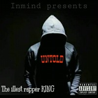 THE ILLEST RAPPER KING - UNTOLD.mp3