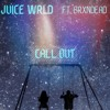 Juice WRLD - Call Out Remix (ft. BRXNDEAD)
