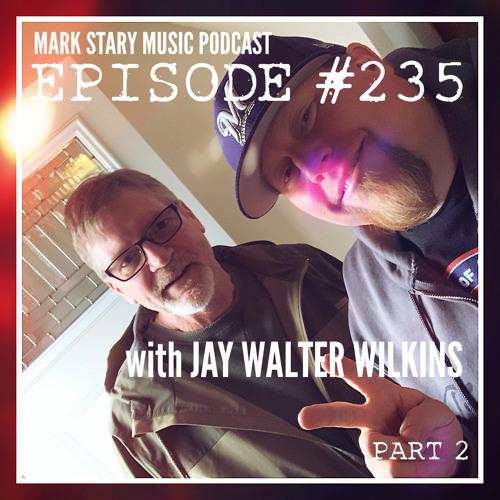 MSMP 235: Jay Walter Wilkins (Part 2)