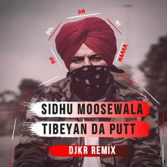 Sidhu Moosewala - Tibeyan Da Putt (DJKR Remix)| FREE DOWNLOAD