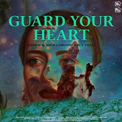 Guard Your Heart(ft Sour Chronic & Icy Ville)