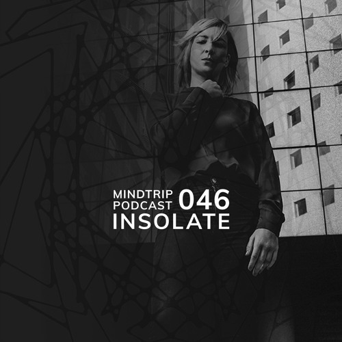 MindTrip Podcast 046 - Insolate