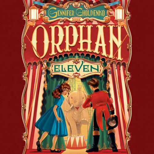 Orphan Eleven by Gennifer Choldenko, read by Renee Dorian
