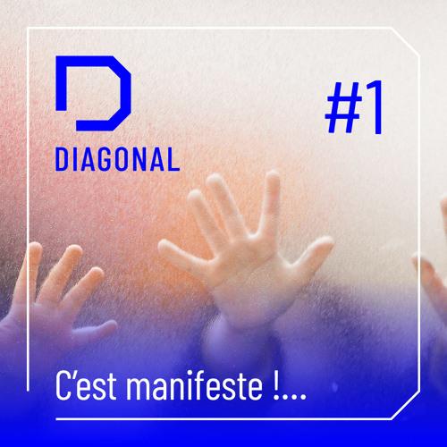 #1 C'est manifeste ! ... by DIAGONAL