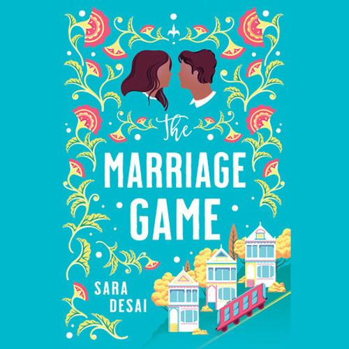 The Marriage Game by Sara Desai, read by Soneela Nankani