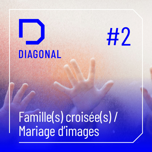 #2 FAMILLE(S) CROISEE(S) / Mariage d'images by DIAGONAL