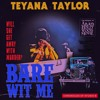 Teyana Taylor - Bare with me(Touched by Noah Vain)